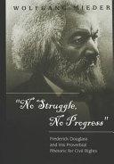 """No Struggle, No Progress"": Frederick Douglass and His ..."