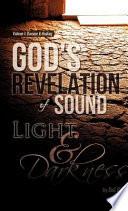 God S Revelation Of Sound Light Darkness