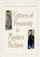 Cultures of Femininity in Modern Fashion