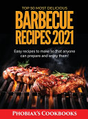 Top 50 Most Delicious Barbecue Recipes 2021