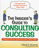 The Insider s Guide to Consulting Success