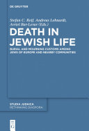 Death in Jewish life: burial and mourning customs among Jews of Europe and nearby communities