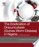 The Eradication of Dracunculiasis  Guinea Worm Disease  in Nigeria