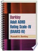 Barkley Adult ADHD Rating Scale-IV (BAARS-IV)