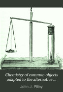 Chemistry of Common Objects Adapted to the Alternative Elementary Stage of the Syllabus of the Department of Science and Art