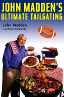 John Madden s Ultimate Tailgating