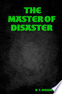 The Master of Disaster