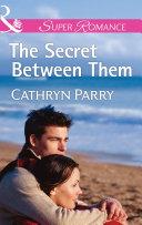The Secret Between Them  Mills   Boon Superromance