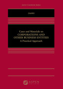 Cases and Materials on Corporations and Other Business Entities