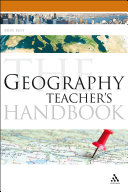 The Geography Teacher s Handbook