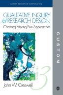 CUSTOM: CEC Edition Qualitative Inquiry and Research Design 3e