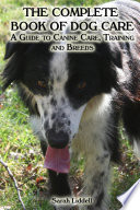 The Complete Book of Dog Care Book