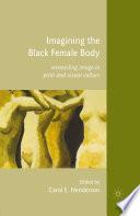 Imagining The Black Female Body