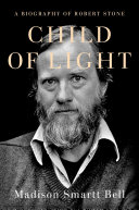 link to Child of light : a biography of Robert Stone in the TCC library catalog