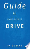 Guide to Daniel H. Pink's Drive