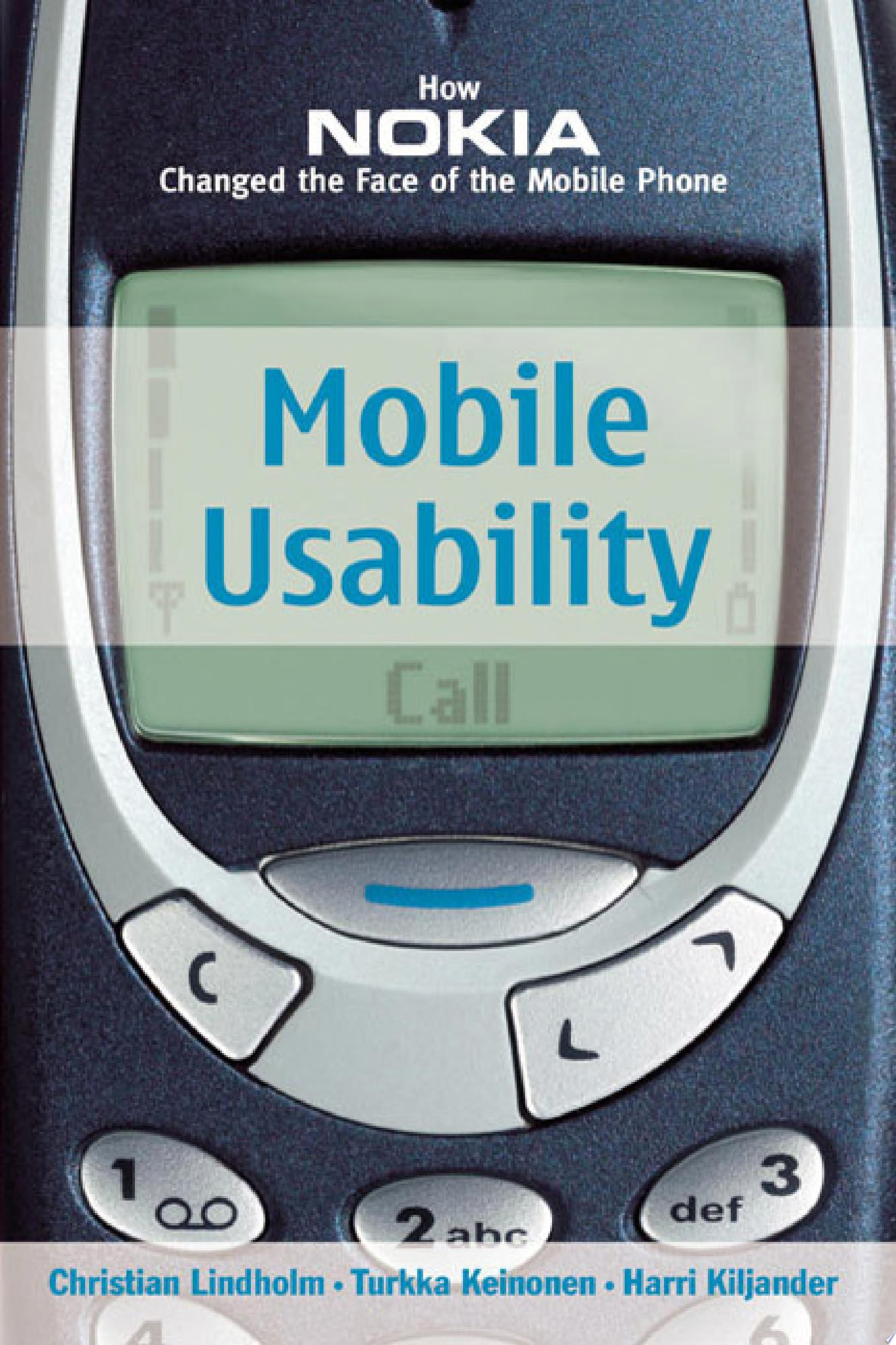 Mobile Usability  How Nokia Changed the Face of the Mobile Phone