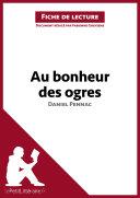 Au bonheur des ogres de Daniel Pennac (Analyse de l'oeuvre) ebook