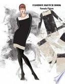 Fashion Sketchbook Female Figure