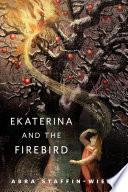 Ekaterina and the Firebird