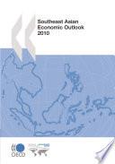 Southeast Asian Economic Outlook 2010