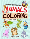 Coloring Books for Kids and Toddlers  Animals Coloring  60  Coloring Pages   Children Activity Books for Kids Ages 2 4  4 8