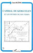 L'amiral de Kerguelen et les mythes de son temps [Pdf/ePub] eBook