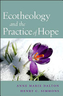 Ecotheology and the Practice of Hope