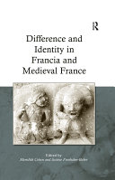 Difference and Identity in Francia and Medieval France
