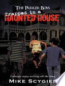 The Parker Boys Trapped in a Haunted House