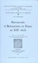 Bureaucratie et bureaucrates en France au XIXe siècle