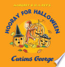 Hooray for Halloween  Curious George