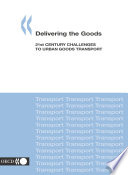 Delivering the Goods 21st Century Challenges to Urban Goods Transport