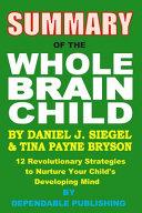 Summary of the Whole Brain Child by Daniel J  Siegel and Tina Payne Bryson