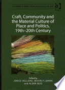 Craft, Community and the Material Culture of Place and Politics, 19th-20th Century Pdf/ePub eBook