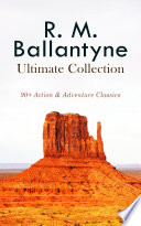 R  M  BALLANTYNE Ultimate Collection  90  Action   Adventure Classics