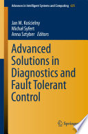 Advanced Solutions In Diagnostics And Fault Tolerant Control Book PDF