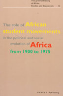 The Role of African Student Movements in the Political and Social Evolution of Africa from 1900 to 1975