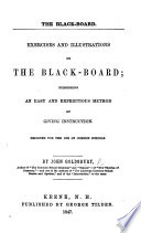 The Black-Board. Exercises and Illustrations on the Black-Board, Etc