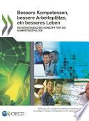 Bessere Kompetenzen, bessere Arbeitsplätze, ein besseres Leben Ein strategisches Konzept für die Kompetenzpolitik