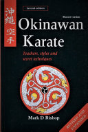 Okinawan Karate: Teachers, Styles & Secret Techniques, Revised & Expanded Second Edition: Master Version