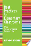 Best Practices for Elementary Classrooms  : What Award-Winning Teachers Do