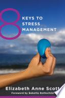 8 Keys to Stress Management  8 Keys to Mental Health