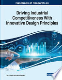 Handbook of Research on Driving Industrial Competitiveness With Innovative Design Principles