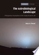 The Astrobiological Landscape  : Philosophical Foundations of the Study of Cosmic Life