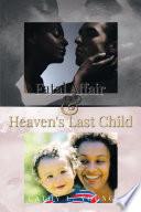 Fatal Affair   Heaven s Last Child