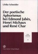 Der poetische Aphorismus bei Edmond Jabès, Henri Michaux und René Char
