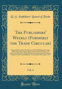 The Publishers  Weekly  Formerly the Trade Circular   Vol  4 Book