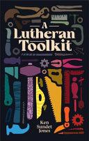 A Lutheran Toolkit