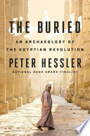 link to The buried : an archaeology of the Egyptian revolution in the TCC library catalog