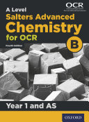 A Level Salters Advanced Chemistry for OCR B  Year 1 and AS